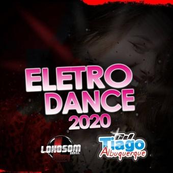 ELETRO DANCE 2020 - DJ TIAGO ALBUQUERQUE