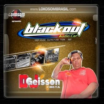 CD BLACKOUT AUDIO CAR BY DJ GEISSON COSTA