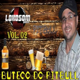BUTECO DO DJ PITBULL VOL 02 LOKOSOMBRASIL