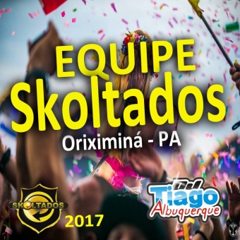 Skoltados de Oriximiná - PA - Dj Tiago Albuquerque