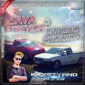 SAVA ATREVIDA E SAVEIRO PROIBIDA