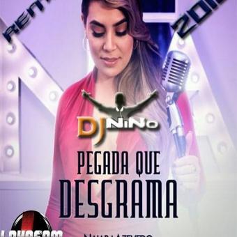 Naiara Azevedo-Pegada Que Desgrama Remix 2018 Dj Nino