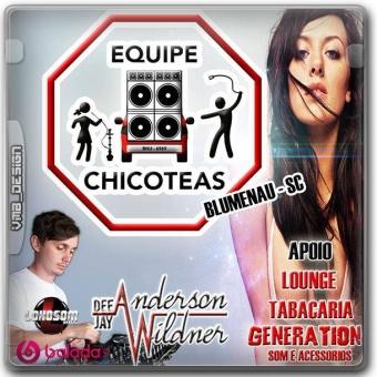 EQUIPE CHICOTEAS - DJ ANDERSON WILDNER