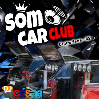 Som Car Club - Centro Serra - RS