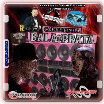 CARRETINHA BALA DE PRATA CHAPECÓ SC DJ KADDU