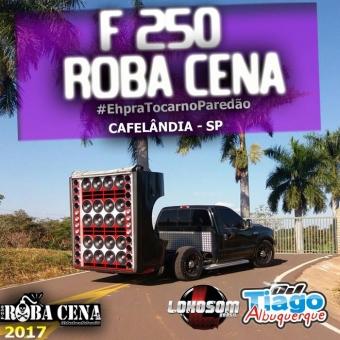 F-250 ROBA CENA - 2017 -DJ TIAGO ALBUQUERQUE