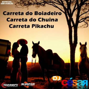 Carreta do Boiadeiro, Carreta do Chuina e Carreta do Pikachu