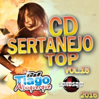 Sertanejo Top Vol.16 - 2016 - Dj Tiago Albuquerque