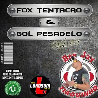 FOX TENTAÇÃO E GOL PESADELO VOL. 01 (COM FALA)