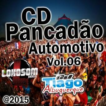 Pancadão Automotivo Vol.06 - 2015 - Dj Tiago Albuquerque