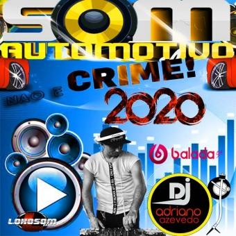 SOM AUTOMOTIVO NAO E CRIME 2020