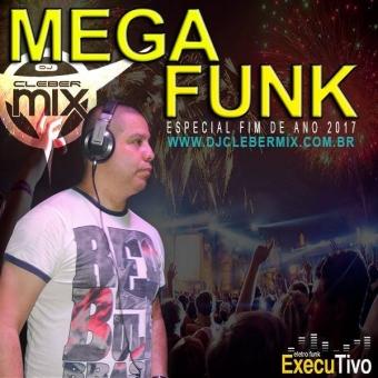 Dj Cleber Mix  - Megafunk Fim De Ano (2017)
