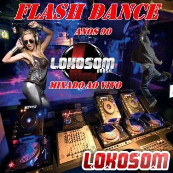 FLASH DANCE 90,91,92,93,94,95,96 LOKOSOMBRASIL