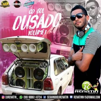 GOL OUSADO VOLUME 1 // 2017 @ DJ RENATIN