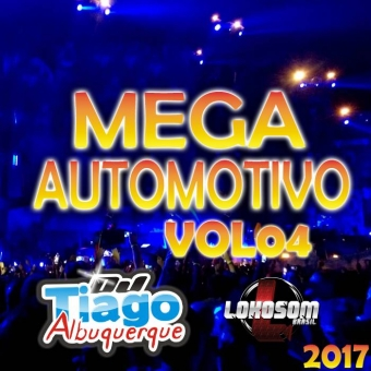 Mega Automotivo Vol.04 - 2017 - Dj Tiago Albuquerque