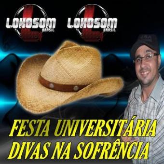 FESTA UNIVERSITÁRIA DIVAS NA SOFRENCIA