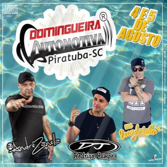 Domingueira Automotiva Piratuba 2018 Dj André Zanellla / Dj Rodrigo Campos