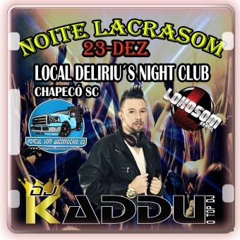 CD NOITE LACRASOM 23-12 CHAPECÓ SC