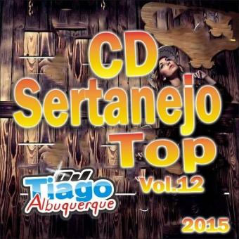 Sertanejo Top Vol.12 - 2015 - Dj Tiago Albuquerque