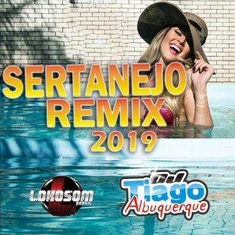 Sertanejo Remix 2019 - Dj Tiago Albuquerque