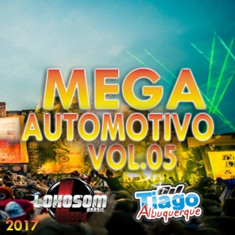 Mega Automotivo Vol.05 - 2017 - Dj Tiago Albuquerque