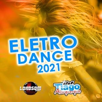 ELETRO DANCE 2021 - DJ TIAGO ALBUQUERQUE