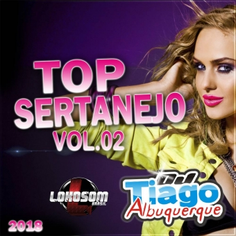Sertanejo Top Vol.02 - 2018 - Dj Tiago Albuquerque