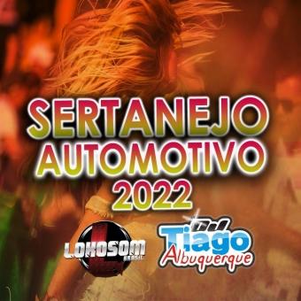 SERTANEJO AUTOMOTIVO 2022 - DJ TIAGO ALBUQUERQUE
