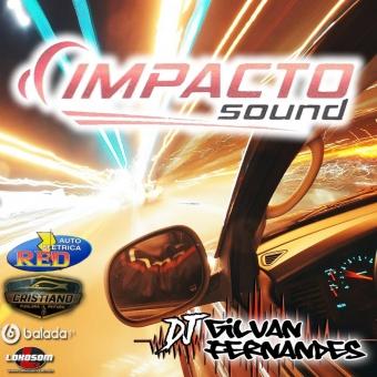 Impacto Sound - DJ Gilvan Fernandes