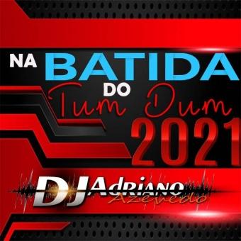 NA BATIDA DO TUM DUM 2021