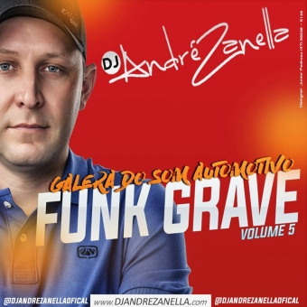 Funk Grave - Galera Do Som Automotivo Volume 5