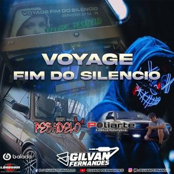Voyage Fim Do Silencio - DJ Gilvan Fernandes