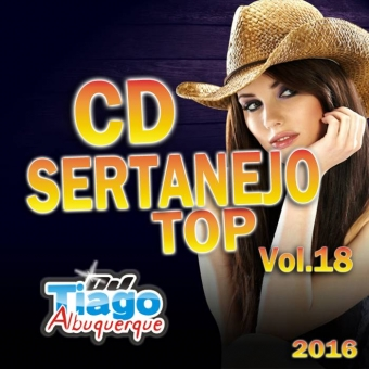 Sertanejo Top Vol.18 - 2016 - Dj Tiago Albuquerque