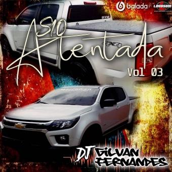 S10 Atentada Vol3 - DJ Gilvan Fernandes