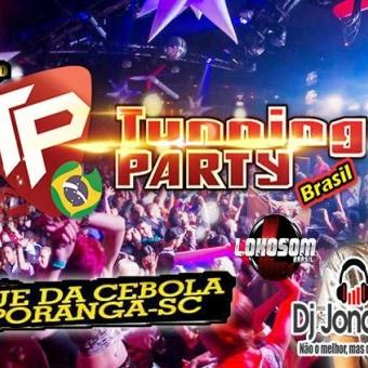 Tunning Party Brasil Ituporanga sc Dj Jonathan Postai