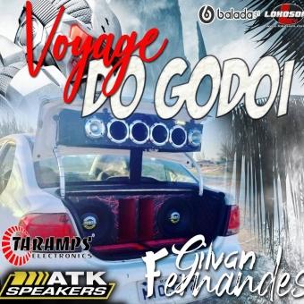 Voyage do Godoi - DJ Gilvan Fernandes