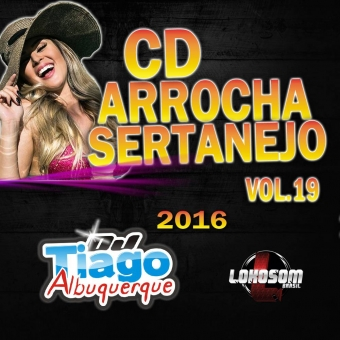Arrocha Sertanejo Vol.19 - 2016 - Dj Tiago Albuquerque