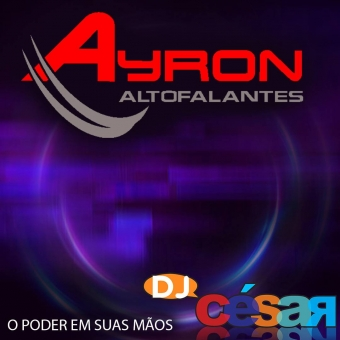 Ayron Alto Falantes 2020 - DJ César