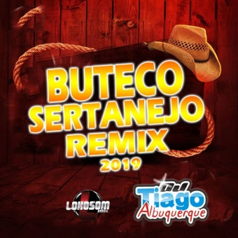 BUTECO SERTANEJO REMIX 2019 - DJ TIAGO ALBUQUERQUE