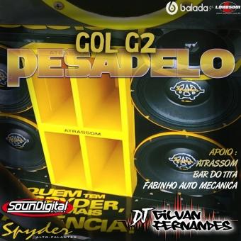 GOL G2 PESADELO - DJ Gilvan Fernandes