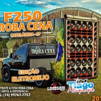 F250 ROBA CENA - ELETRONEJO 2018 - DJ TIAGO ALBUQUERQUE