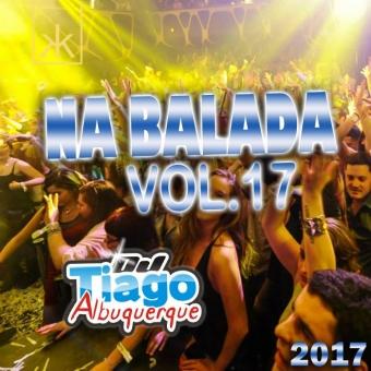 Na Balada Vol.17 - 2017 - Dj Tiago Albuquerque