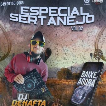 ESPECIAL SERTANEJO VOL2 DJ DEHAFTA