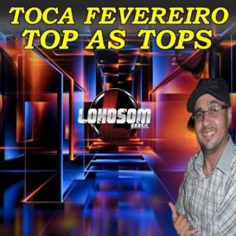 TOCA FEVEREIRO TOP AS TOPS