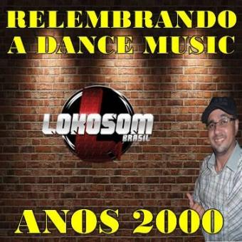 RELEMBRANDO A DANCE MUSIC ANOS 2000