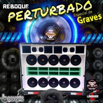 REBOQUE PERTURBADO SÓ GRAVES