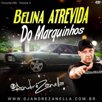 Belina Atrevida do Marquinhos