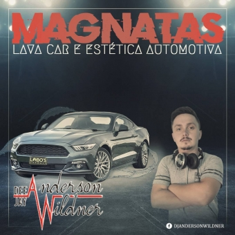 MAGNATAS LAVA CAR E ESTETICA - DJ ANDERSON WILDNER