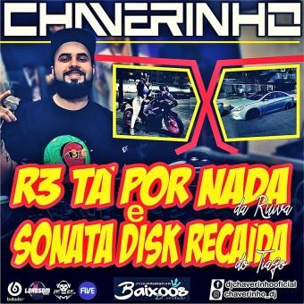 R3 Tá Por Nada Da Ruiva e Sonata Disk Recaída Do Tiago Especial De Verão