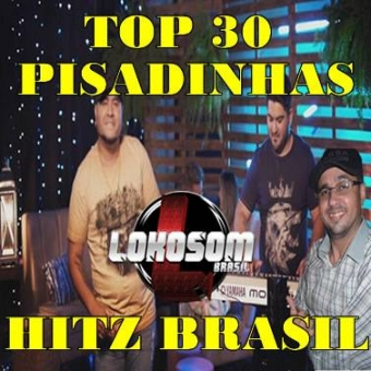 TOP 30 PISADINHAS HITS BRAZIL